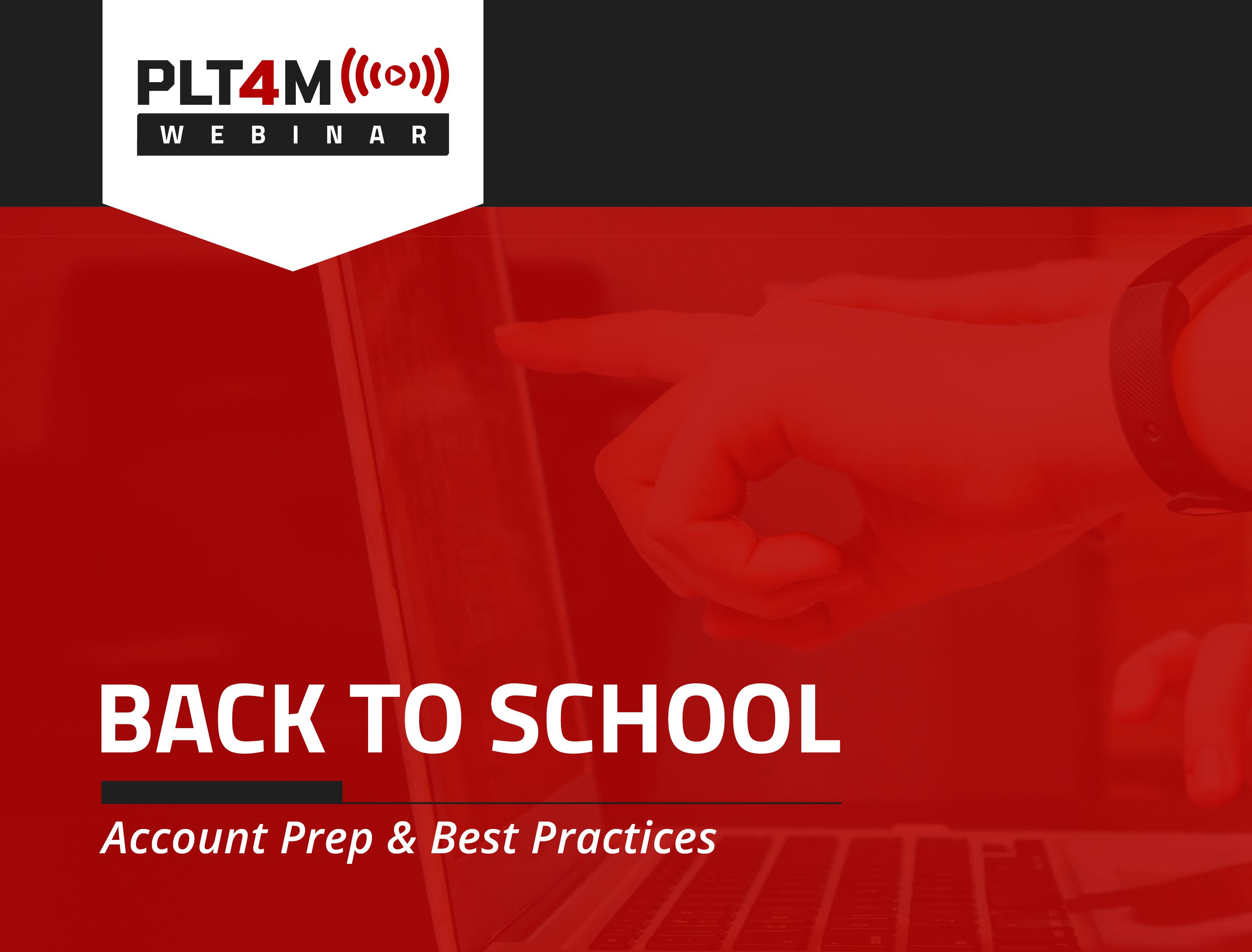 Back to School: Account Prep & Best Practices