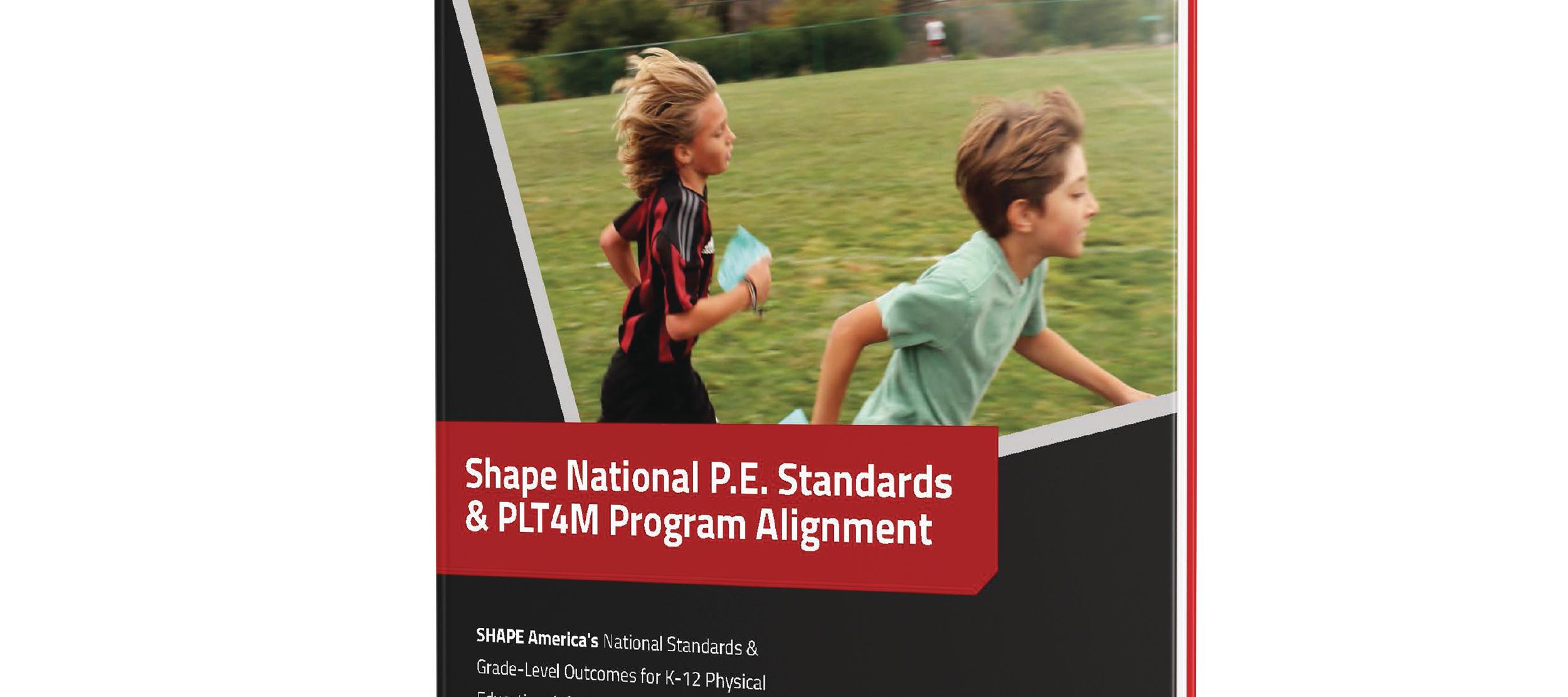 SHAPE National P.E. Standards & PLT4M Program Alignment