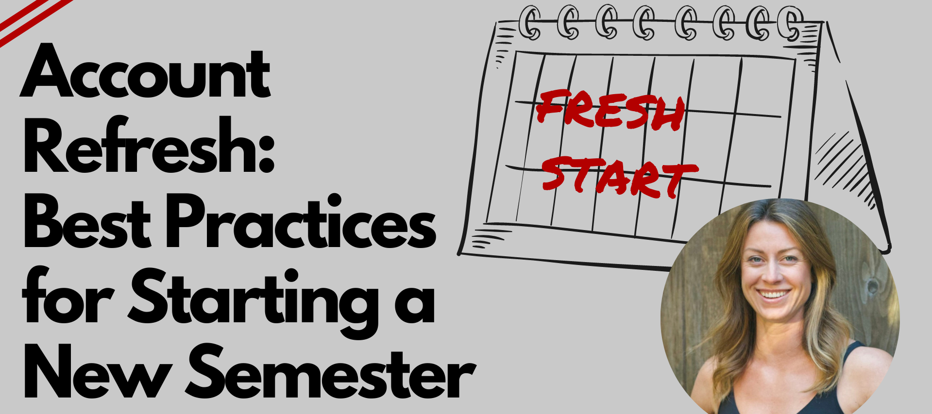 Account Refresh: Best Practices for Starting a New Semester