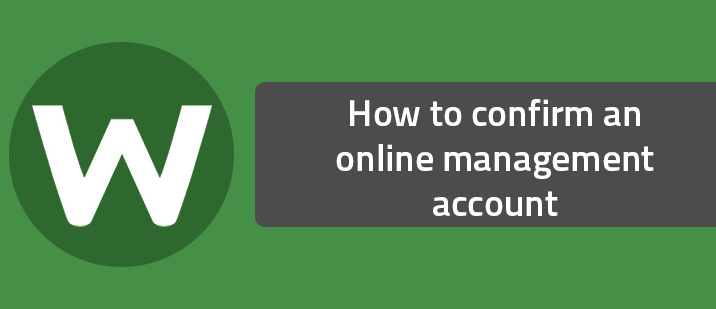 How to confirm an online management account