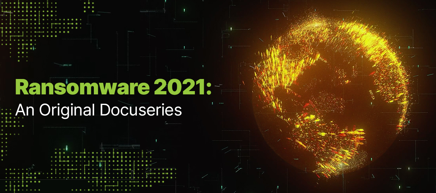 Introducing the Ransomware 2021 docuseries from Carbonite + Webroot