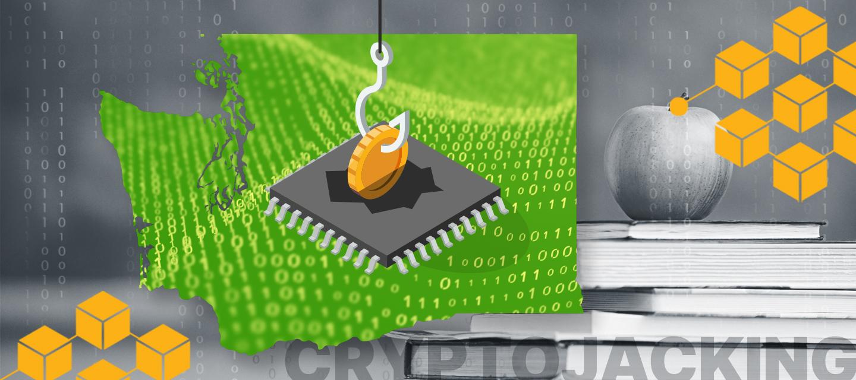 Cyber News Rundown: Cryptojacking Hits Washington State's Education System
