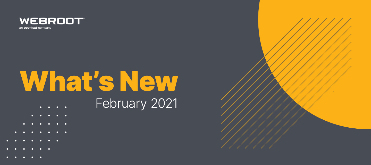 What's New at Webroot and Carbonite: February 2021