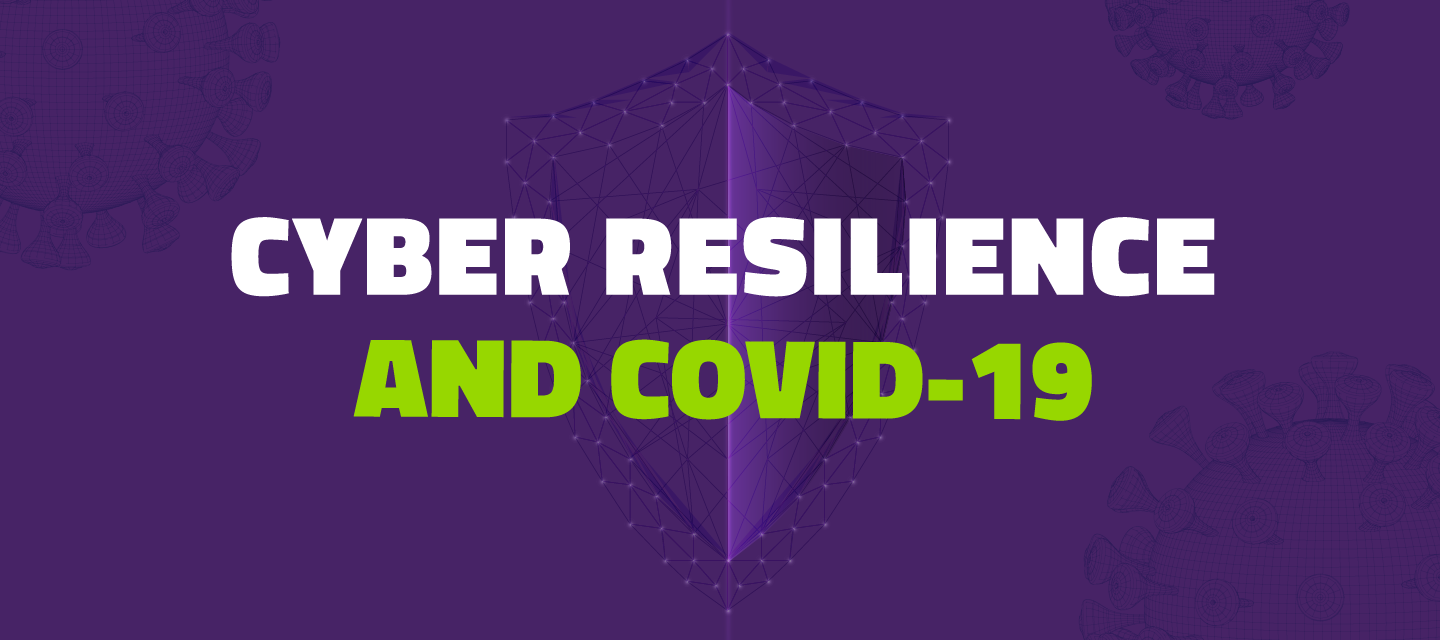 Cyber Resilience and COVID-19