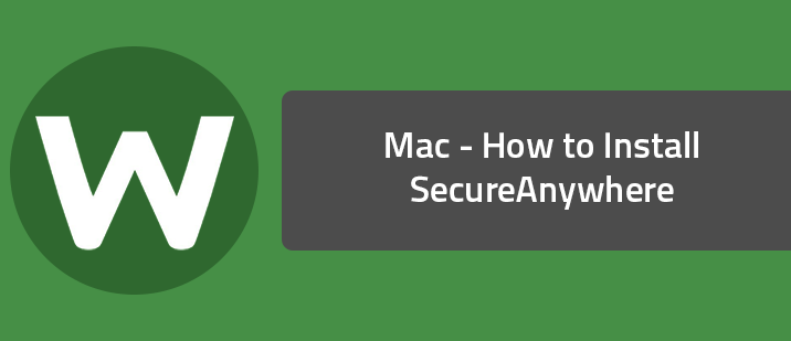 Mac - How to Install SecureAnywhere