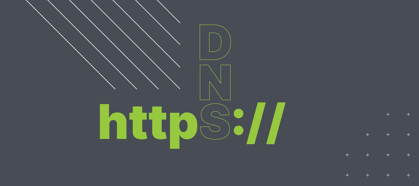 NEW: Privacy and Security with DNS over HTTPS (DoH)