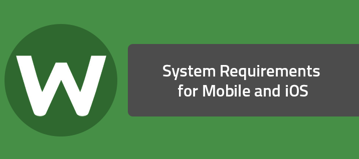 System Requirements for Mobile and iOS
