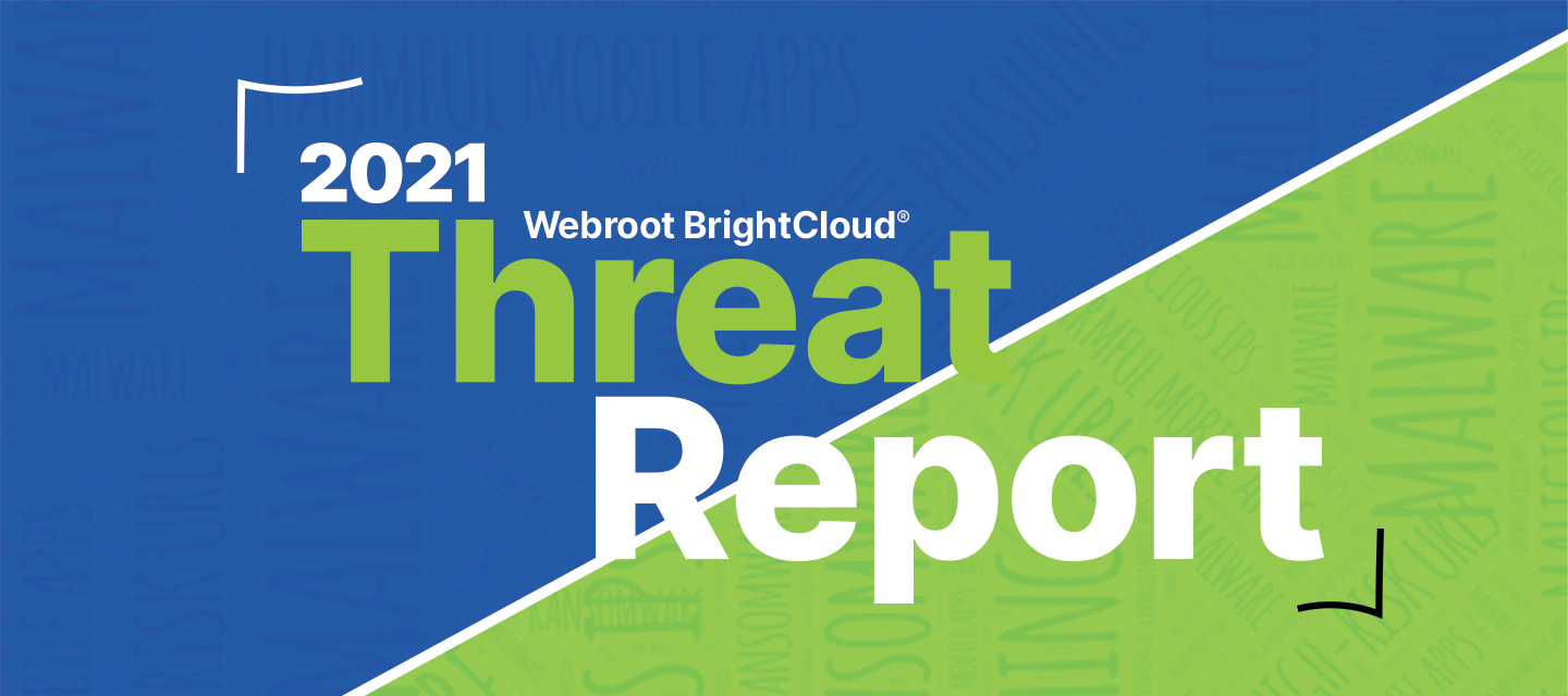 The 2021 Webroot BrightCloud® Threat Report: 54% of Phishing Sites use HTTPS to Trick Users