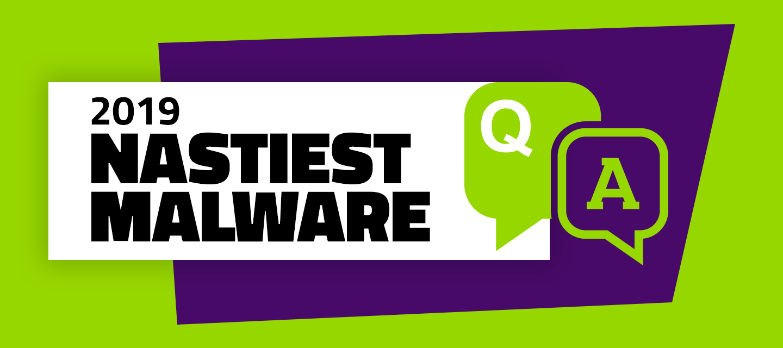 Nastiest Malware 2019 - Live Q&A