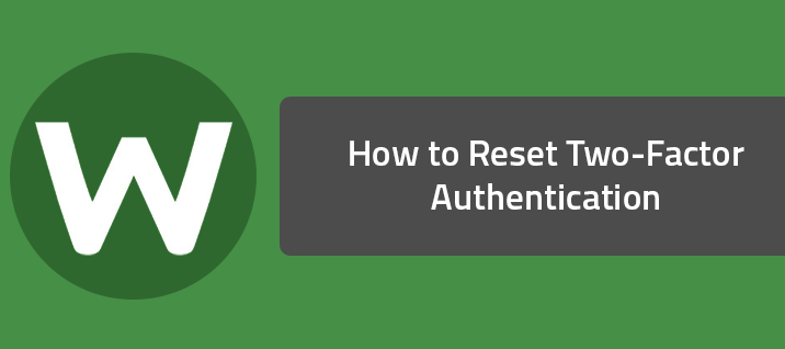 How to Reset Two-Factor Authentication