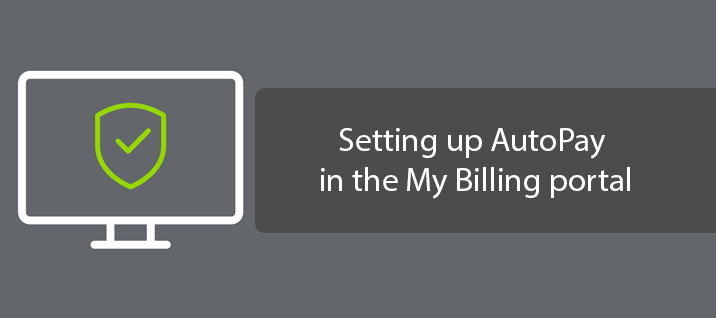 Setting up AutoPay in the My Billing portal
