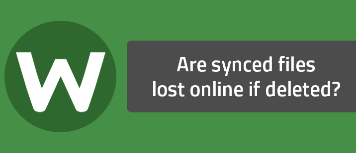 Are synced files lost online if deleted?