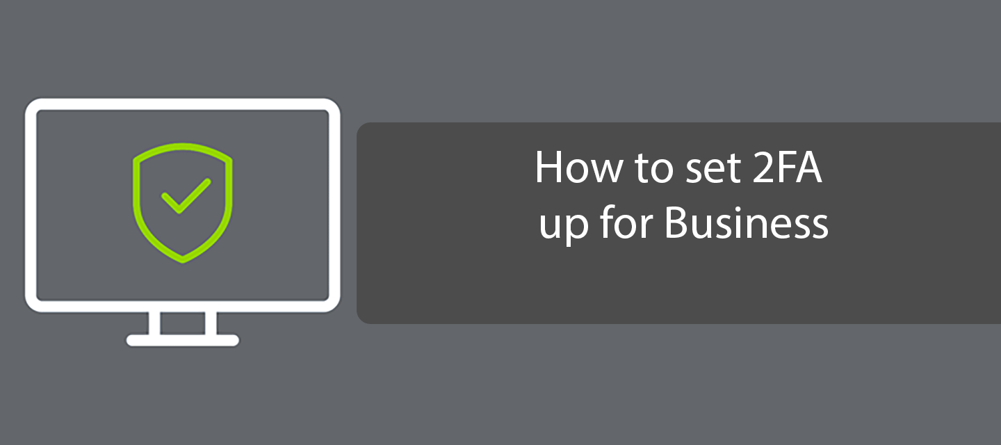 How to set 2FA up for Business