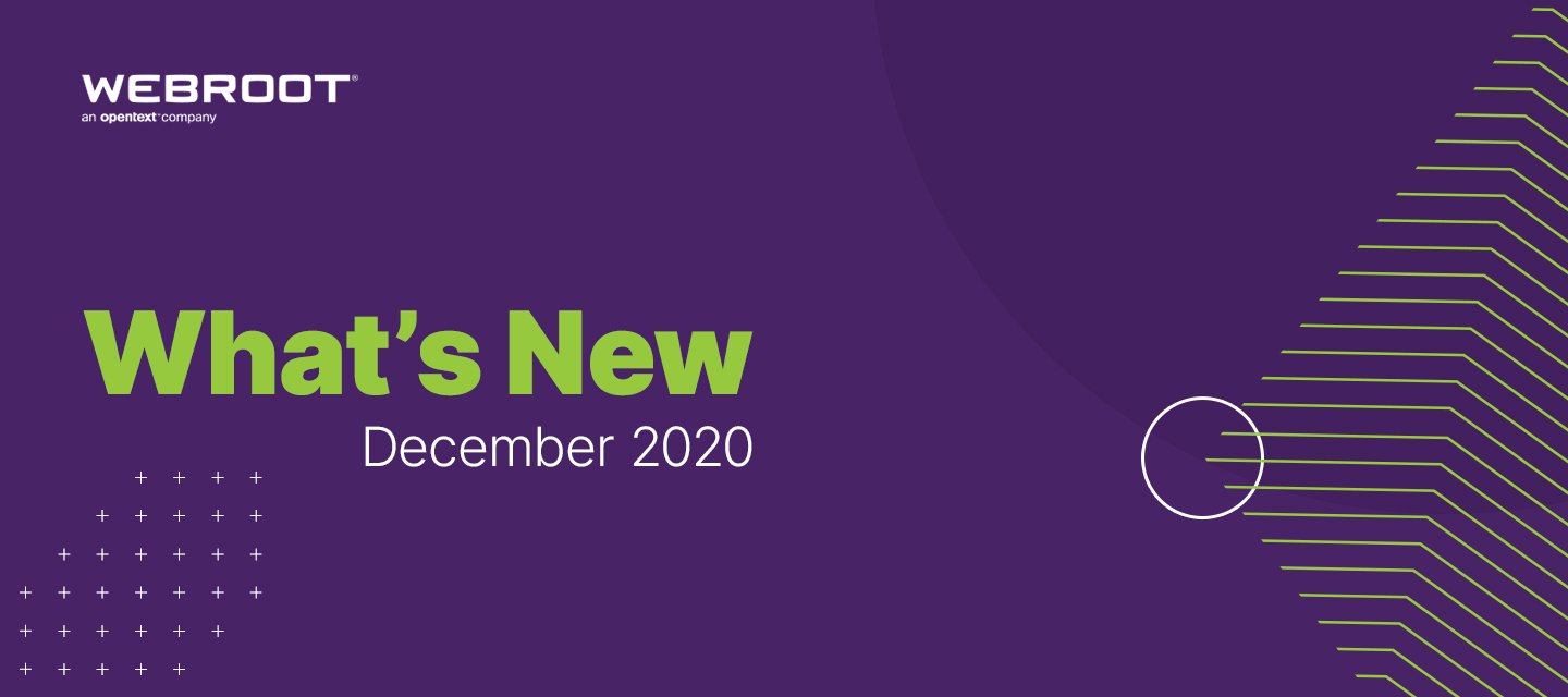 What's New at Webroot: December 2020