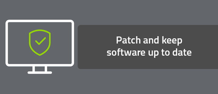 Patch and keep software up to date