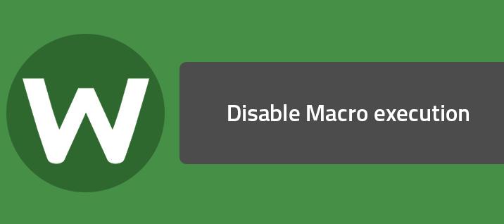 Disable Macro execution