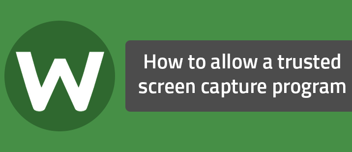 How to allow a trusted screen capture program