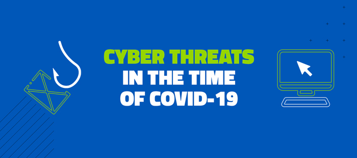 Cyber Threats in the Time of COVID-19