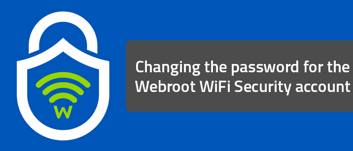 Changing the password for the Webroot WiFi Security account