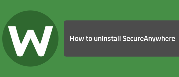 How to uninstall SecureAnywhere