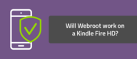 Will Webroot work on a Kindle Fire HD?