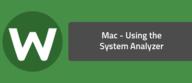 Mac - Using the System Analyzer