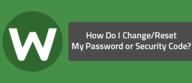 How Do I Change/Reset My Password or Security Code?