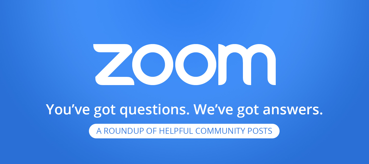 Questions about Zoom? These posts might help!